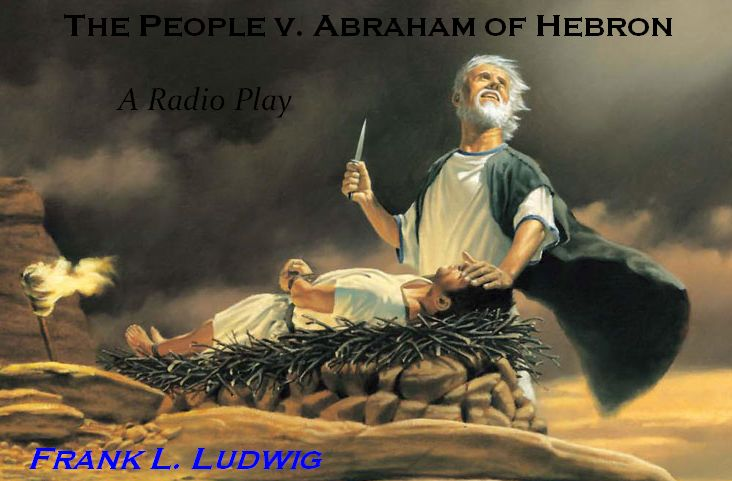 The People v. Abraham of Hebron - a radio play