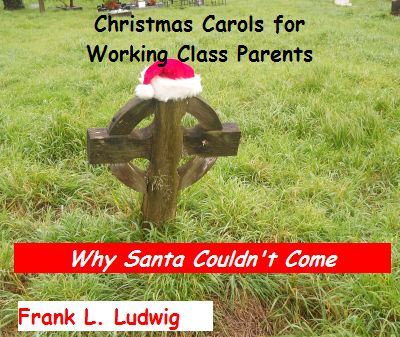 Christmas Carols for Working Class Parents - Why Santa Couldn't Come