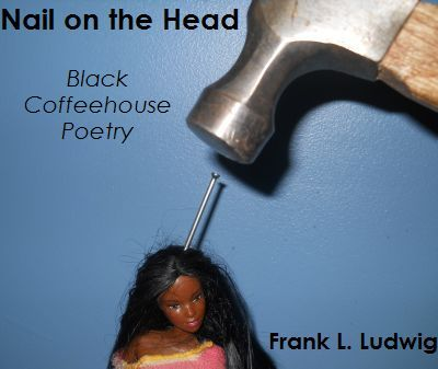 Nail on the Head - Black Coffeehouse Poetry