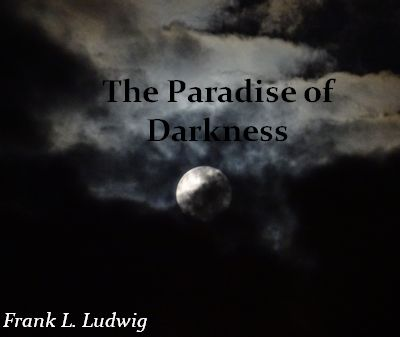 The Paradise of Darkness
