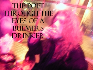 The Poet Through the Eyes of a Bulmers Drinker