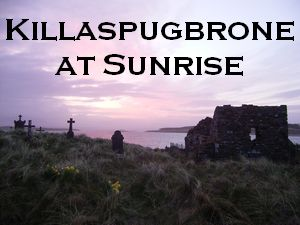 Killaspugbrone at Sunrise